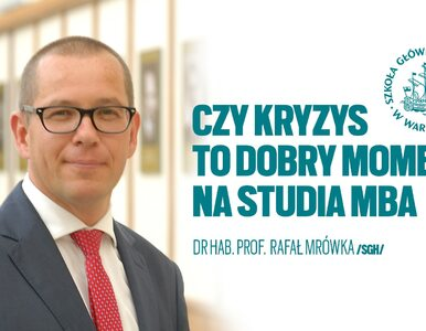 Dr Rafał Mrówka z SGH: Studia MBA to inwestycja w karierę, która się zwraca