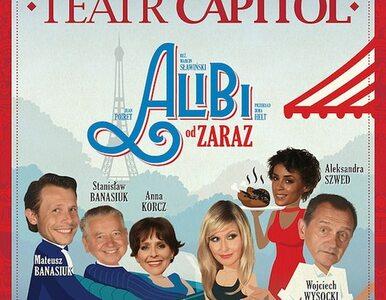 """Teatr Capitol zapewni Ci """"Alibi od zaraz""""!"""