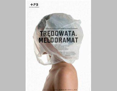 """Nobilitacja """"Trędowatej"""". Bydgoski Teatr Polski wystawi melodramat..."""