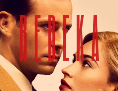 """""""Rebeka"""" – gotycka powieść w adaptacji Netfliksa. W zwiastunie Armie..."""