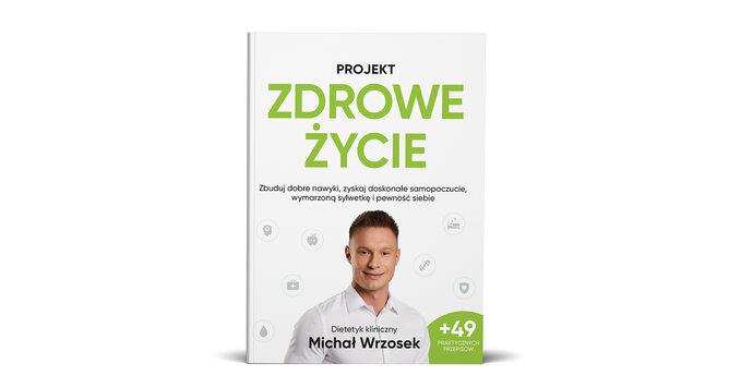 """""""Projekt: Zdrowe życie"""" Michał Wrzosek"""