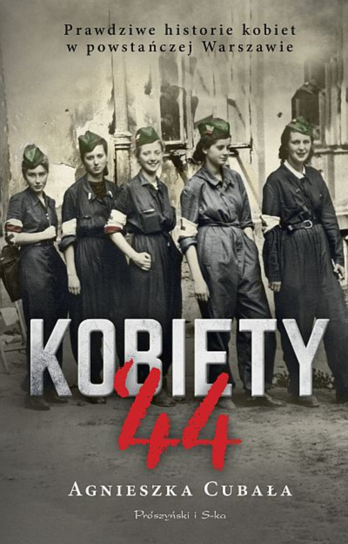 """Agnieszka Cubała, """"Kobiety '44. Prawdziwe historie kobiet wpowstańczej Warszawie"""""""