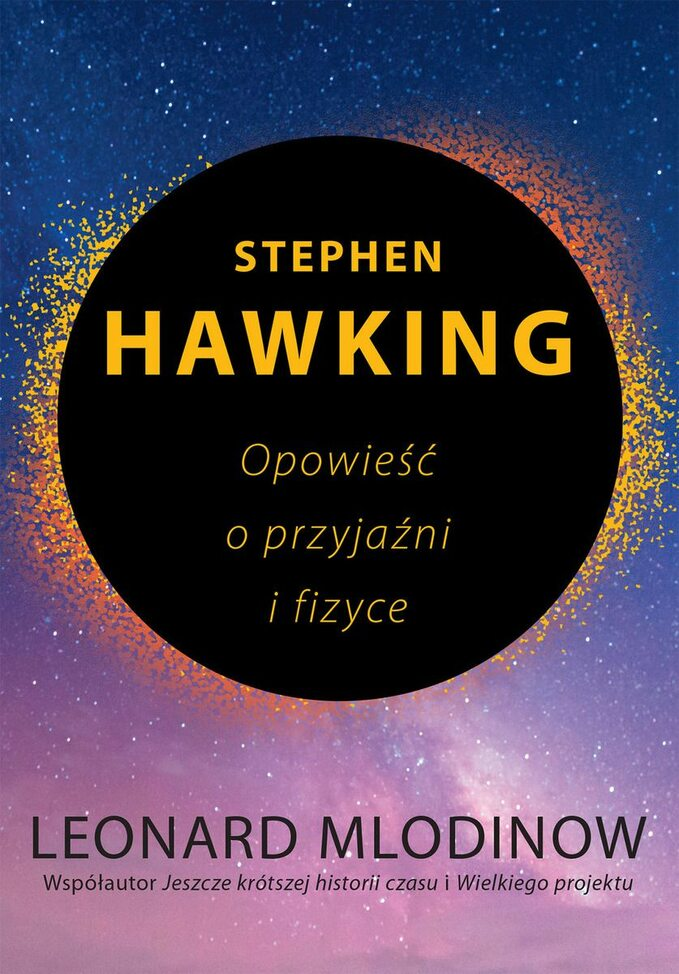 """Leonard Mlodinow """"Hawking. Opowieść oprzyjaźni ifizyce"""""""