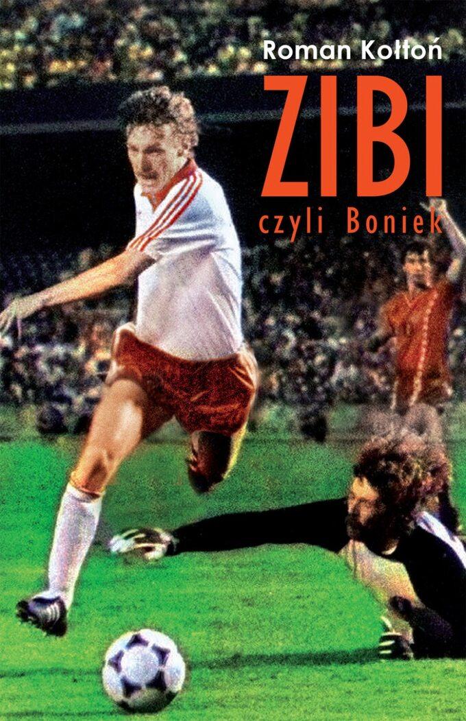 """Roman Kołtoń """"Zibi, czyli Boniek"""""""