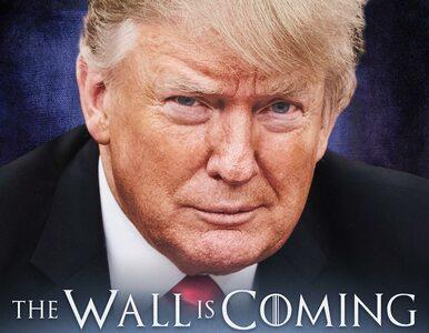 """Trump znów wykorzystuje motywy z """"Gry o tron"""". Tym razem chodzi o mur"""