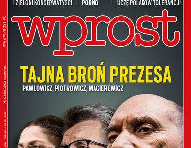 """Tajna broń prezesa Kaczyńskiego. Co jeszcze w nowym """"Wprost""""?"""