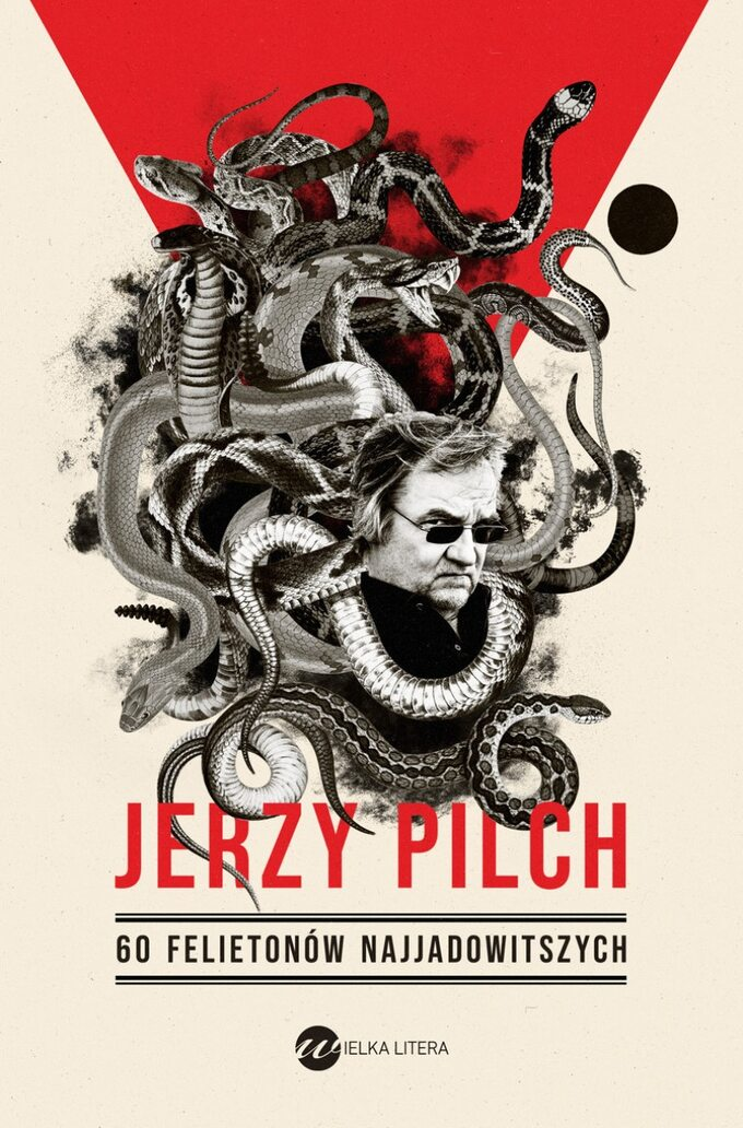 """Jerzy Pilch """"60 felietonów najjadowitszych"""""""