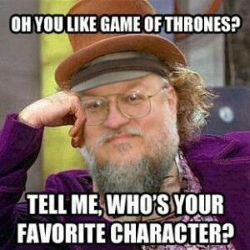 """Więc lubisz """"Grę o tron""""? Powiedz mi , kto jest twoją ulubioną postacią?"""