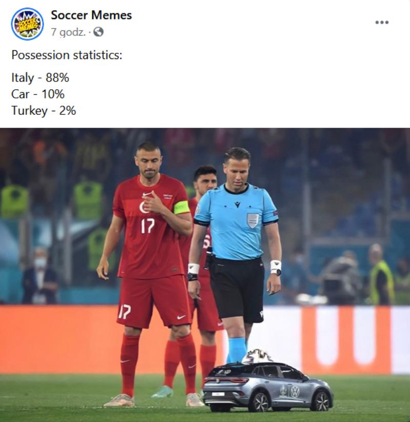 Posiadanie piłki: Włochy 88, samochodzik 10, Turcja 2 proc.