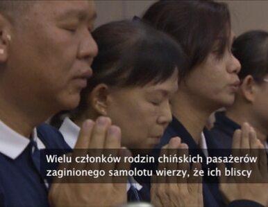 Krewni pasażerów zaginionego samolotu wierzą, że ich bliscy nadal żyją
