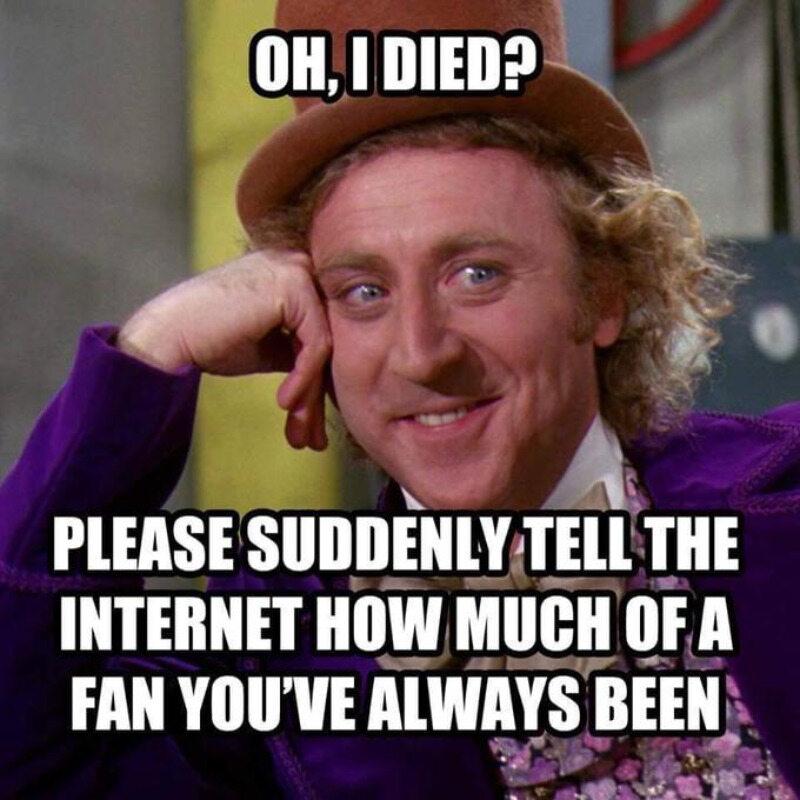 Umarłem? Proszę, powiedz nagle jak wielkim fanem zawsze byłeś