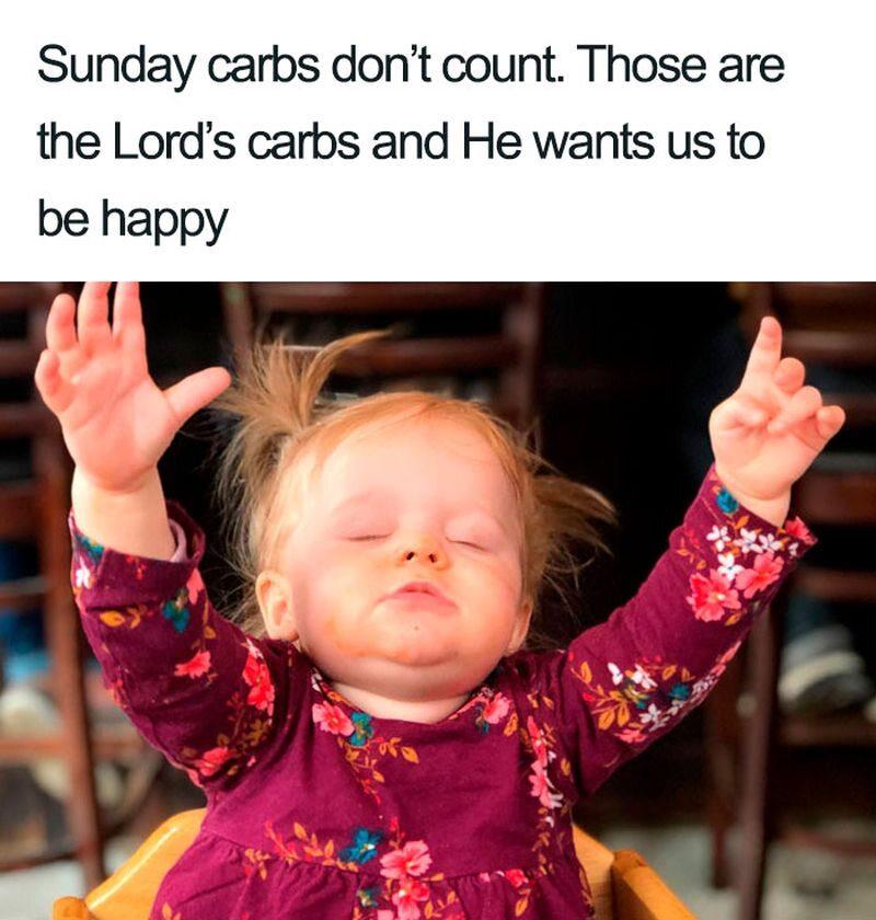 W niedzielę węglowodany się nie liczą. To są węglowodany Pana i chce ON, byśmy byli szczęśliwi