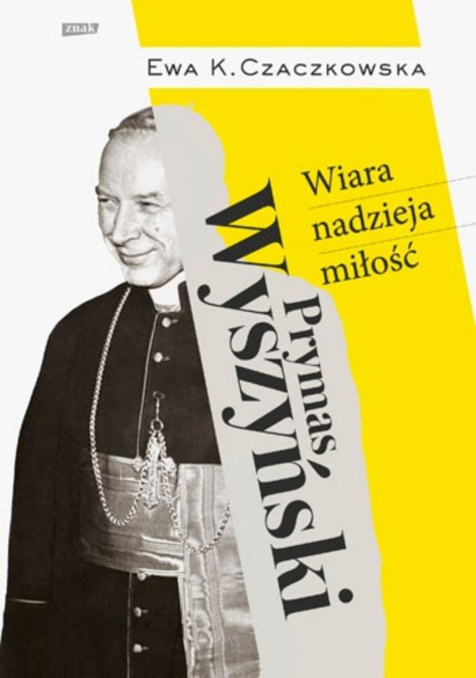 """""""Prymas Wyszyński. Wiara, nadzieja, miłość"""""""