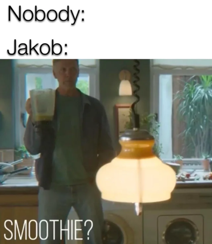 Nikt:/Jakob: Smoothie?