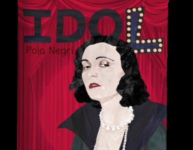 Idol. Pola Negri. Legenda niemego kina