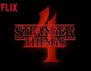 """Netflix pokazał zapowiedź 4. części """"Stranger Things"""". To nie koniec..."""