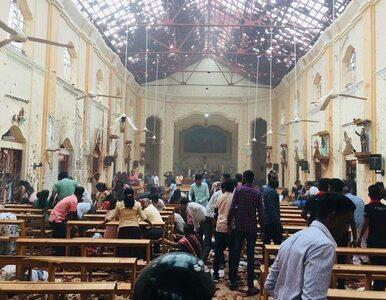 Sri Lanka. Eksplozje w kościołach i hotelach, rośnie liczba ofiar....