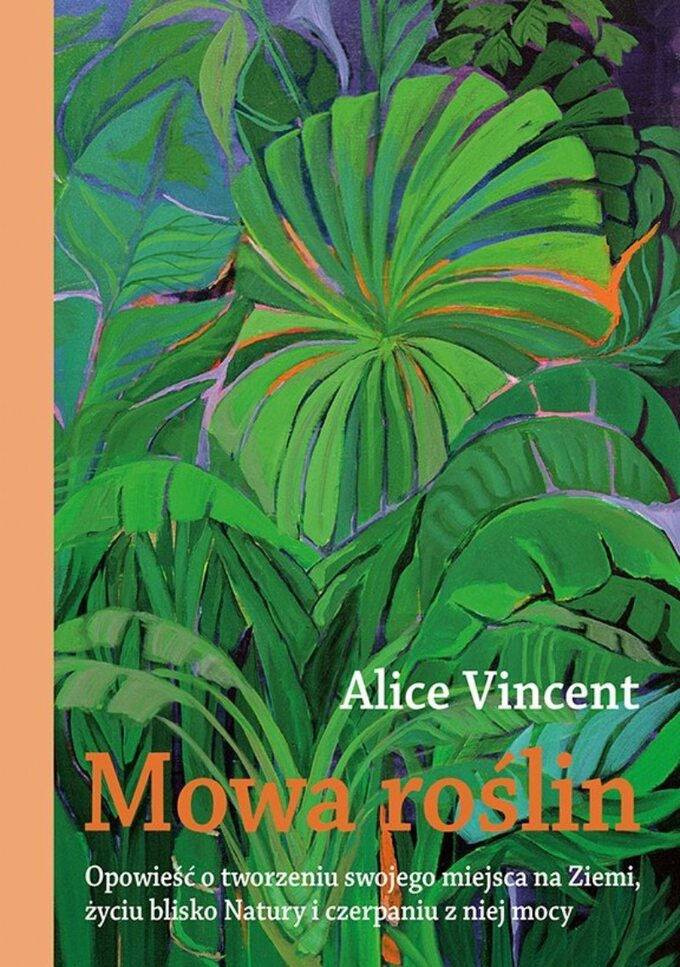 "Alice Vincent ""Mowa roślin"""