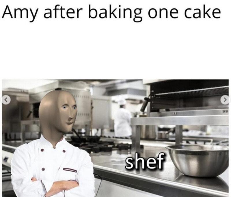 Amy po tym, jak upiecze jedno ciasto/Szef kuchni