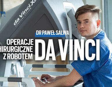 Paweł Salwa: Nowoczesna urologia w asyście robota Da Vinci