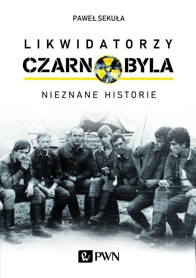 """""""Likwidatorzy Czarnobyla. Nieznane historie"""" – okładka książki"""