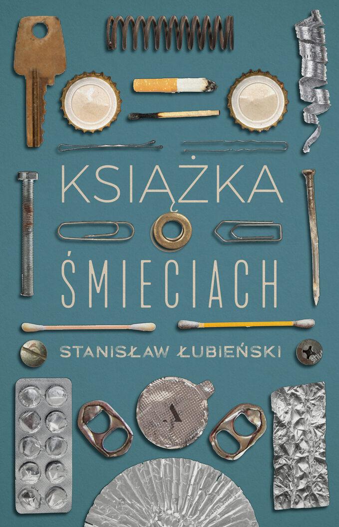 """""""Książka ośmieciach"""" Stanisława Łubieńskiego, wyd. Agora"""