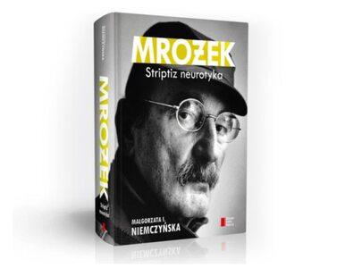 Wielki pisarz i trudny człowiek. Nieznane oblicze Sławomira Mrożka