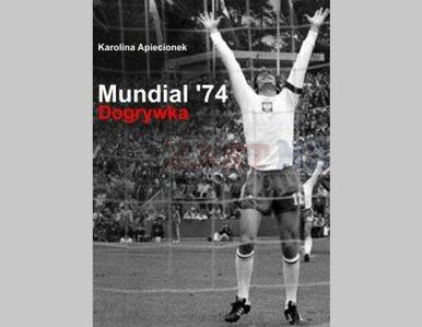 Mundial '74. Dogrywka. Nieznane fakty i anegdoty o orłach Górskiego