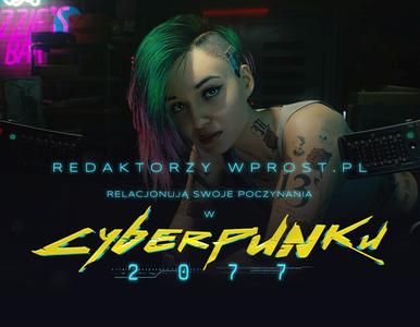 Tu mógłby być news, ale nasi redaktorzy grają w Cyberpunka 2077. Na...
