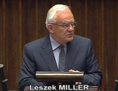 """Miller: Nie obchodzi nas, kto jest """"nadętym babskiem"""", ale że szef MSZ..."""