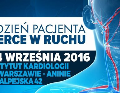 """I Dzień Pacjenta """"Serce w ruchu"""" - 24 września 2016"""