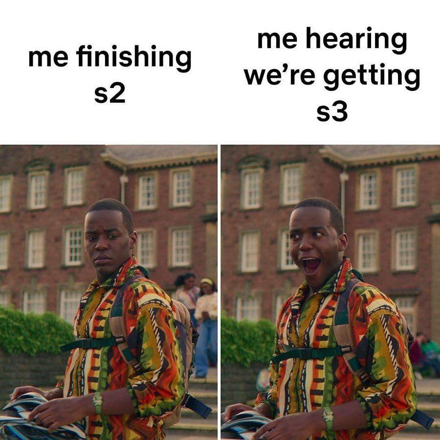 """Ja, kończąc sezon 2. """"Sex Education""""/Ja słysząc o tym, że będzie sezon 3."""