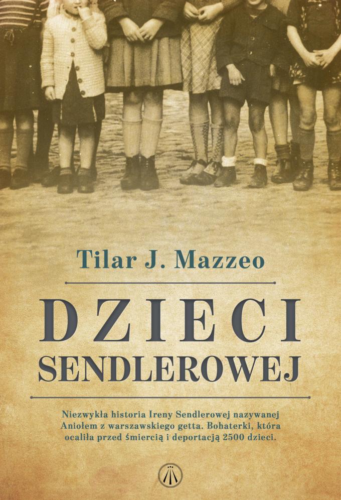 """""""Dzieci Sendlerowej"""" Tilar J. Mazzeo"""