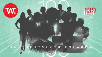 """100 najbogatszych Polaków – lista """"Wprost"""", edycja 2021"""