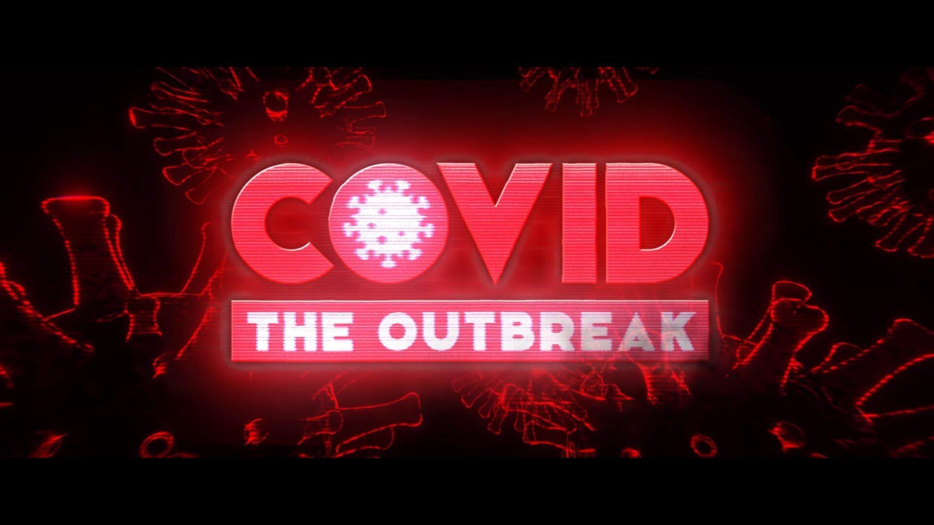 """COVID: The Outbreak"""