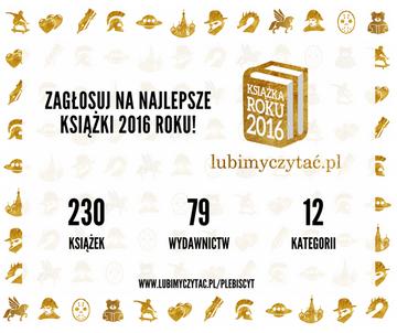 """""""Książka Roku 2016 lubimyczytać.pl"""""""