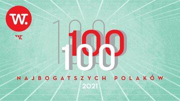 Lista 100 najbogatszych Polaków 2021