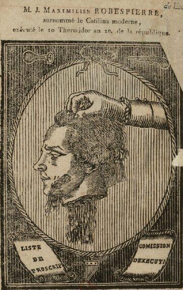 Maximilien Robespierre, zwany współczesnym Katyliną, ścięty 10 thermidora roku II, 1794