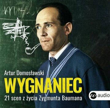 """Okładka audiobooka """"Wygnaniec. 21 scen z życia Zygmunta Baumana"""""""
