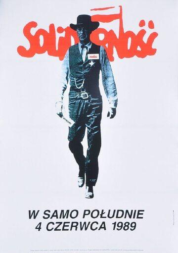 """Plakat """"Solidarności"""" nawiązujący do kadru z filmu """"W samo południe"""" stał się symbolem wyborów kontraktowych"""
