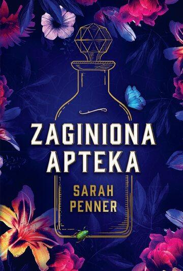 """""""Zaginiona apteka""""  - Sarah Penner"""